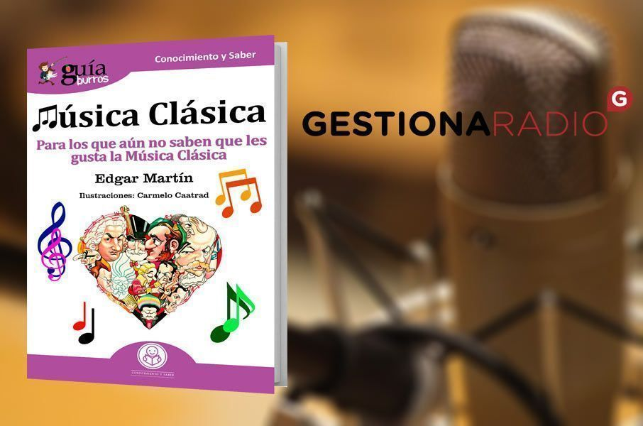 GuíaBurros: Música clásica en Gestiona Radio
