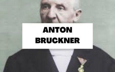 Anton Bruckner (1824-1896): El alemán bonachón